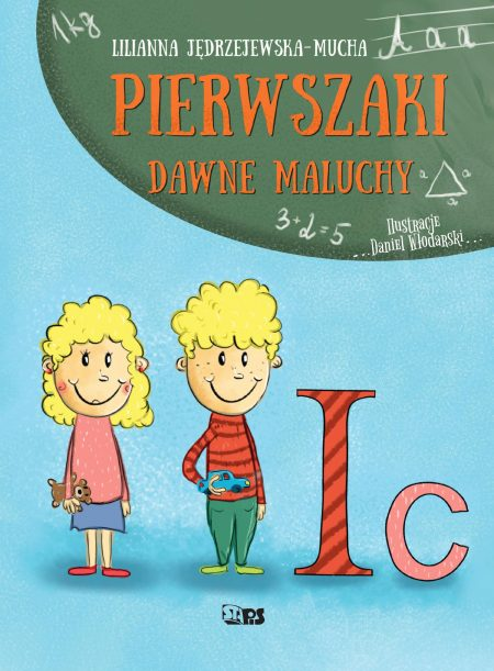 Pierwszaki. Dawne maluchy - książka dla zerówki, edukacyjna, dla nauczycieli