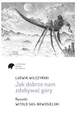 Wilczyński, Sas-Nowosielski, Jak dobrze nam zdobywać góry, Literatura Górska na Świecie, książki górskie