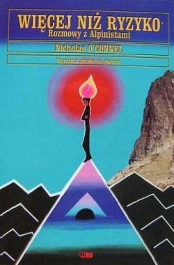 Okładka-Więcej niż ryzyko. Rozmowy z alpinistami-książki górskie