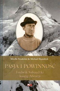 Pasja i powinność. Ludwik Sabaudzki książę Abruzji-książki górskie