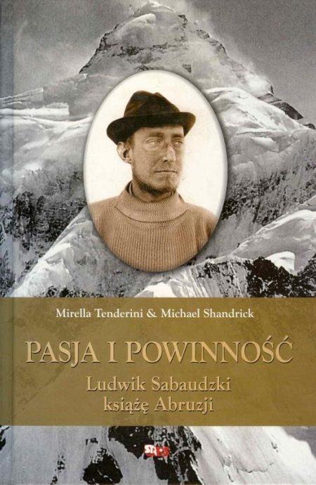 Okładka-Pasja i powinność. Ludwik Sabaudzki książę Abruzji-książki górskie
